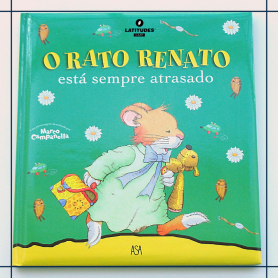 O Rato Renato está sempre atrasado