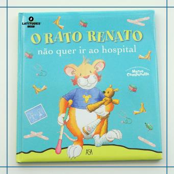 Livro_Rato Renato não quer ir ao hospital